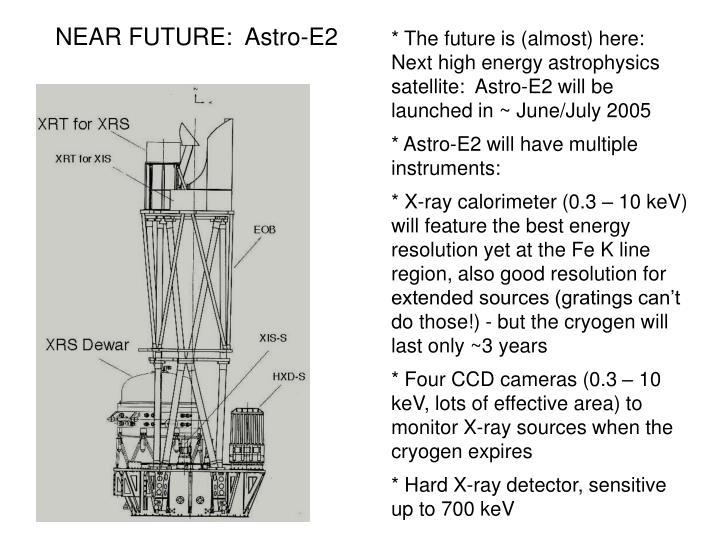 NEAR FUTURE:  Astro-E2