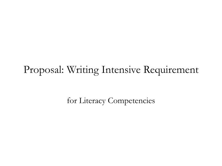 Proposal writing intensive requirement