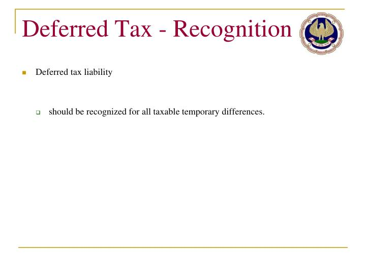 Deferred Tax - Recognition