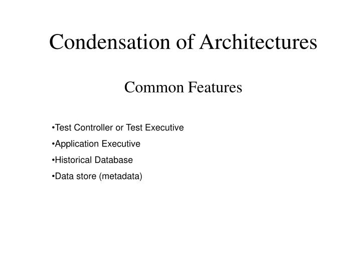 Condensation of Architectures