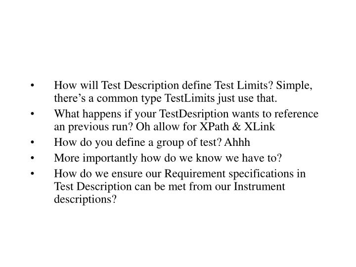 How will Test Description define Test Limits? Simple, there's a common type TestLimits just use that.