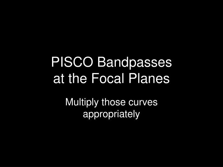 PISCO Bandpasses