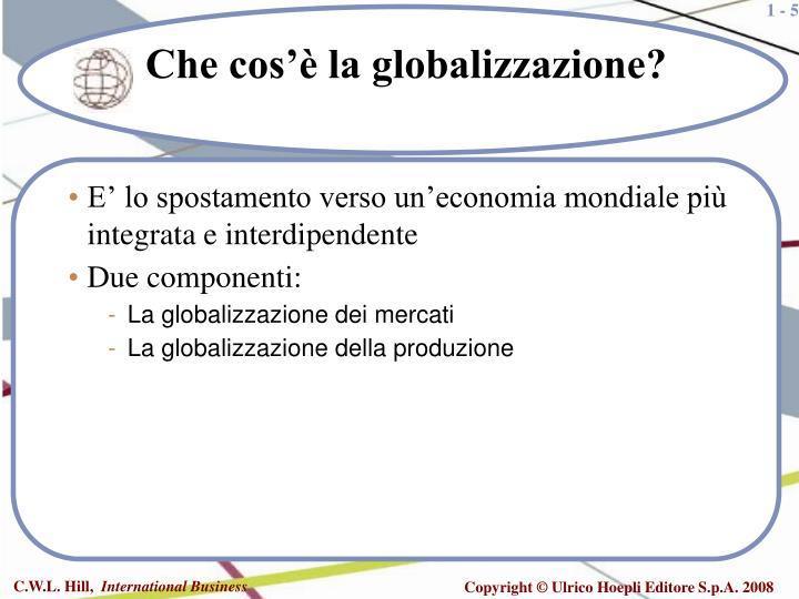 E' lo spostamento verso un'economia mondiale più integrata e interdipendente