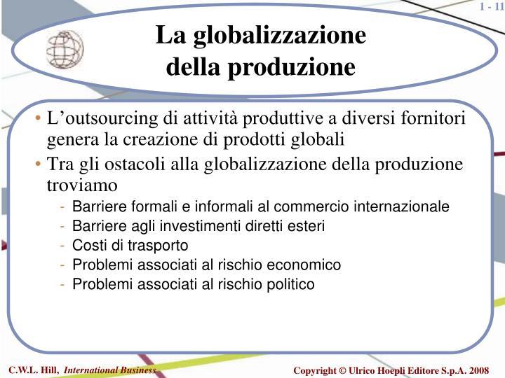 L'outsourcing di attività produttive a diversi fornitori genera la creazione di prodotti globali