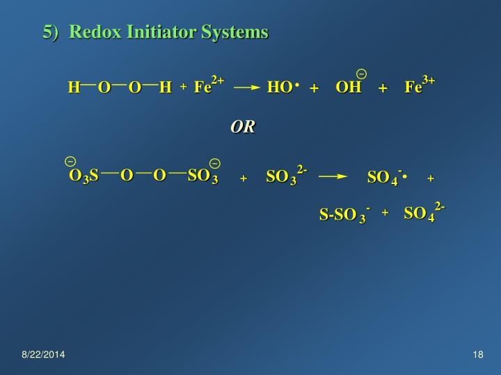 5)  Redox Initiator Systems