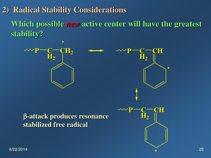 2)  Radical Stability Considerations