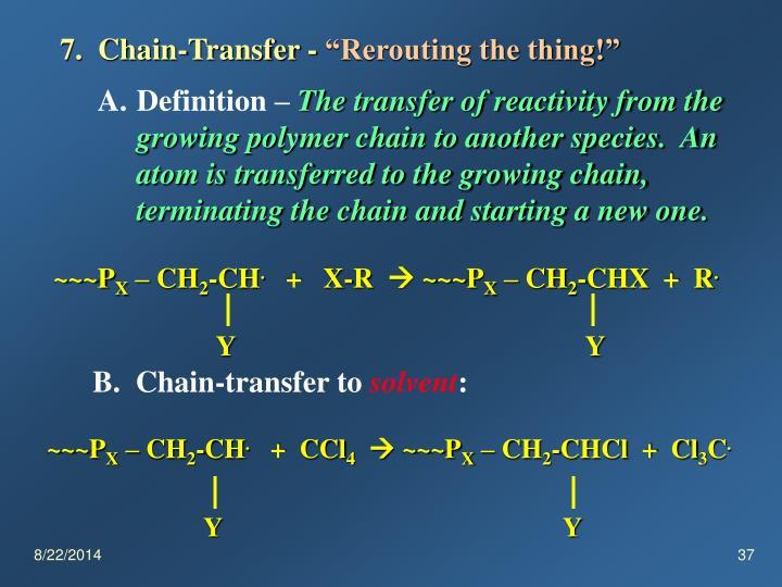 7.  Chain-Transfer -