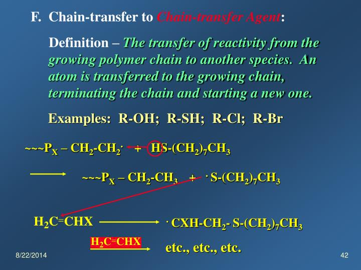 F.  Chain-transfer to