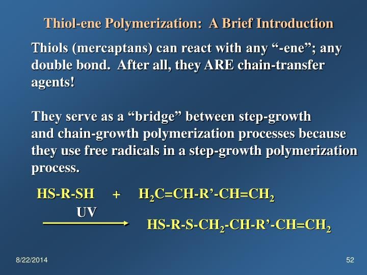 Thiol-ene Polymerization:  A Brief Introduction