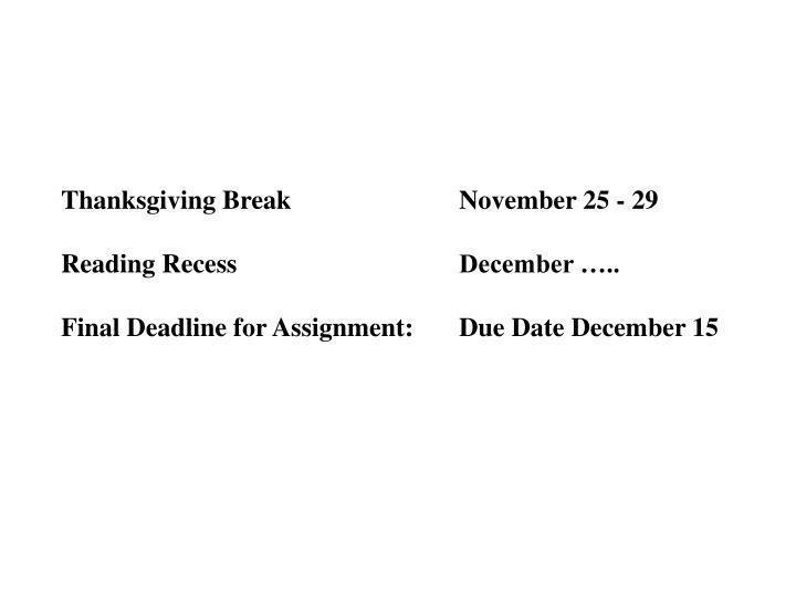 Thanksgiving BreakNovember 25 - 29