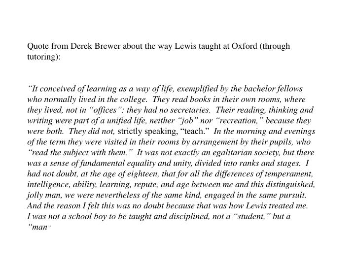 Quote from Derek Brewer about the way Lewis taught at Oxford (through tutoring):