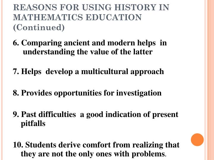 REASONS FOR USING HISTORY IN MATHEMATICS EDUCATION (Continued)