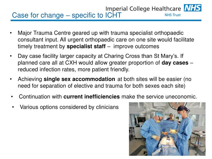 Major Trauma Centre geared up with trauma specialist orthopaedic consultant input. All urgent orthopaedic care on one site would facilitate timely treatment by