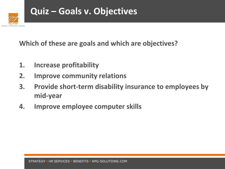 Quiz – Goals v. Objectives