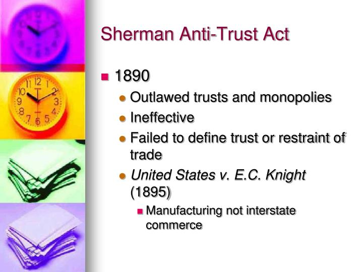 an interpretation of the us sherman anti trust act Explanation of sherman anti-trust act of 1890  when the ftc and justice dept adopted a looser interpretation of antitrust  sherman adams sherman anti-trust act.
