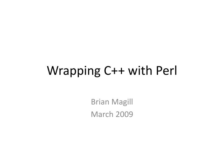 Wrapping c with perl