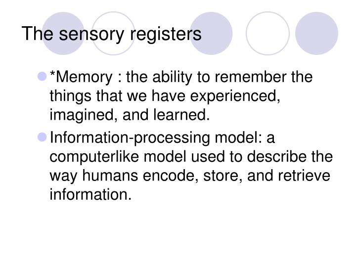 The sensory registers