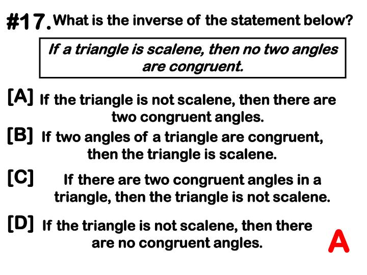 If the triangle is not scalene, then there are two congruent angles.