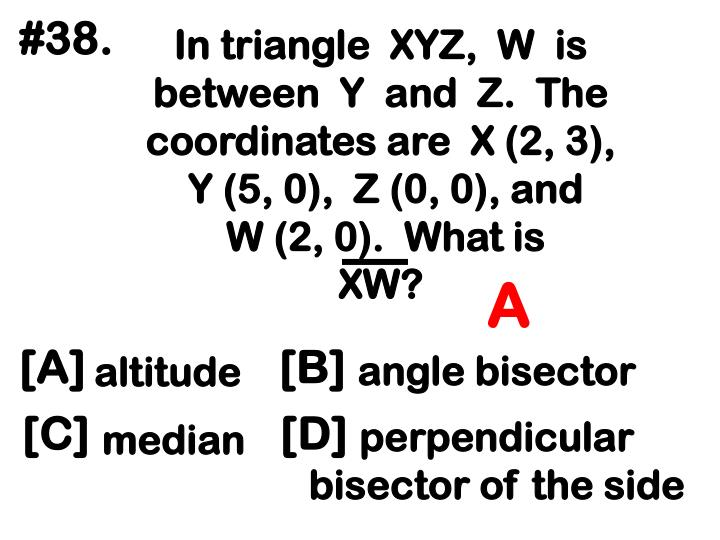 In triangle  XYZ,  W  is between  Y  and  Z.  The coordinates are  X (2, 3),