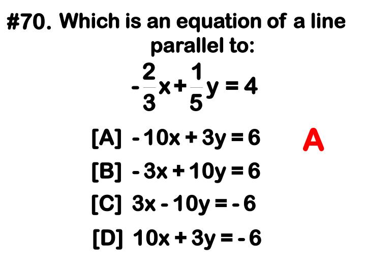 Which is an equation of a line parallel to: