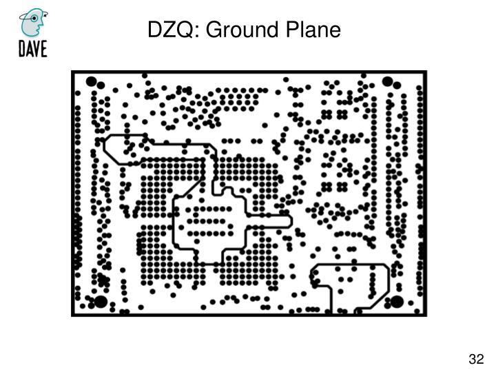 DZQ: Ground Plane