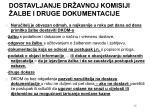 dostavljanje dr avnoj komisiji albe i druge dokumentacije