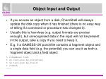 object input and output