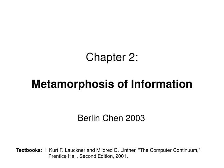 Chapter 2 metamorphosis of information