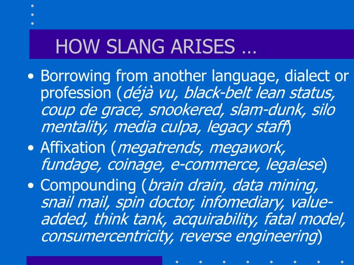 HOW SLANG ARISES …