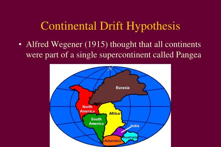 Continental Drift Hypothesis