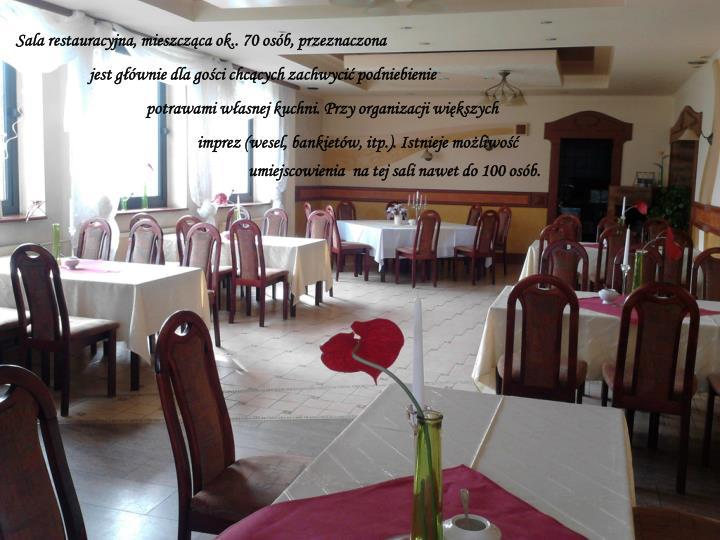 Sala restauracyjna, mieszcząca ok.. 70 osób, przeznaczona