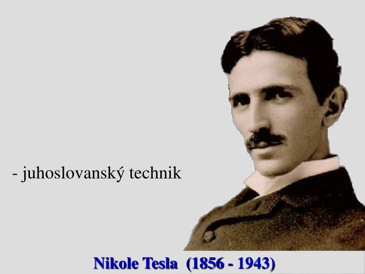 - juhoslovanský technik