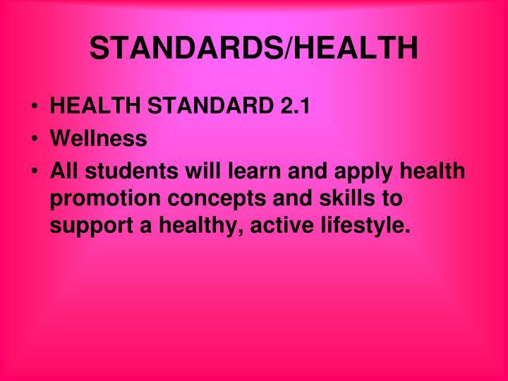 STANDARDS/HEALTH