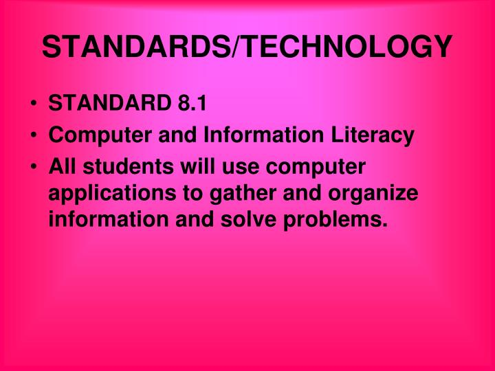 STANDARDS/TECHNOLOGY