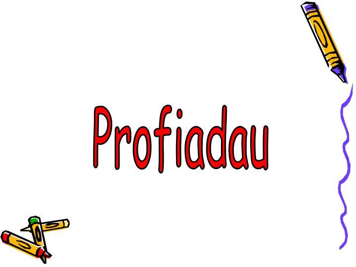 Profiadau
