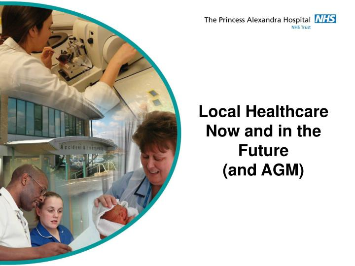 Local Healthcare Now and in the Future