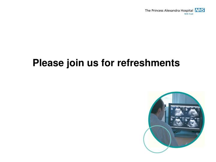 Please join us for refreshments