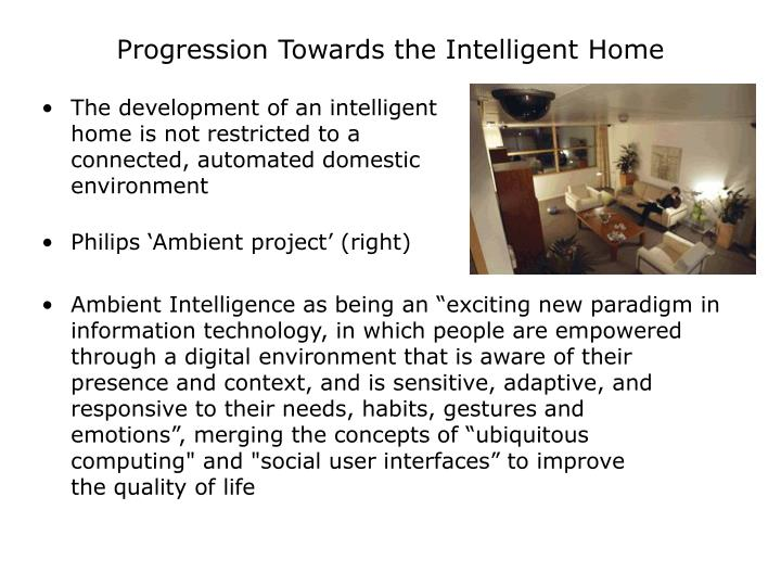Progression Towards the Intelligent Home