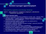 standard wymaga egzaminacyjnych1