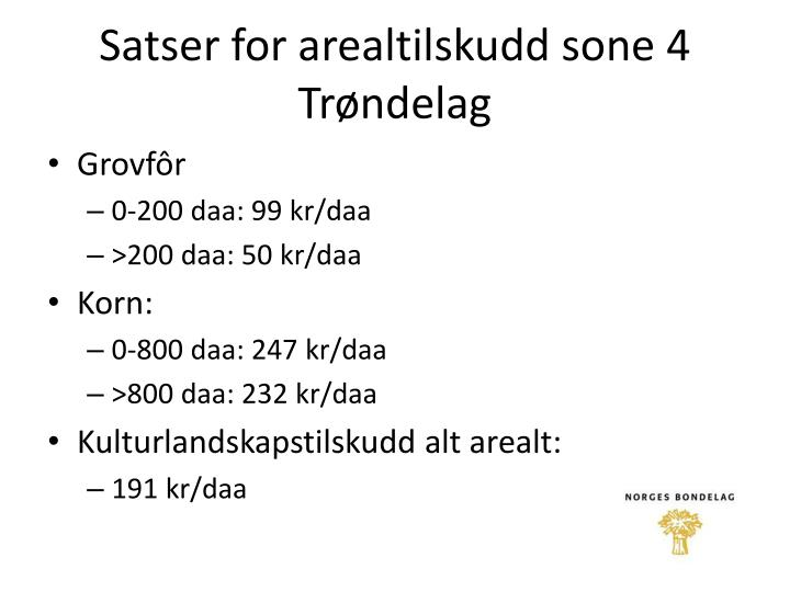 Satser for arealtilskudd sone 4 Trøndelag