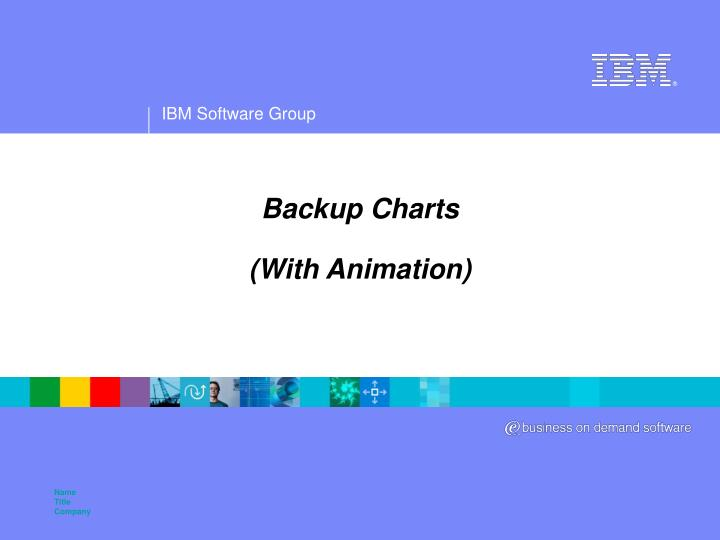 Backup charts with animation