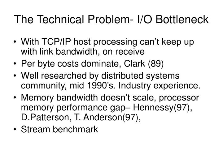The Technical Problem- I/O Bottleneck