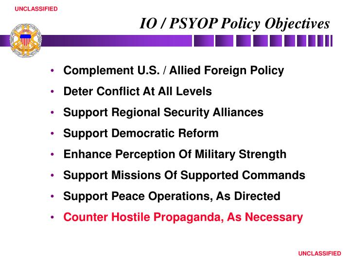 IO / PSYOP Policy Objectives