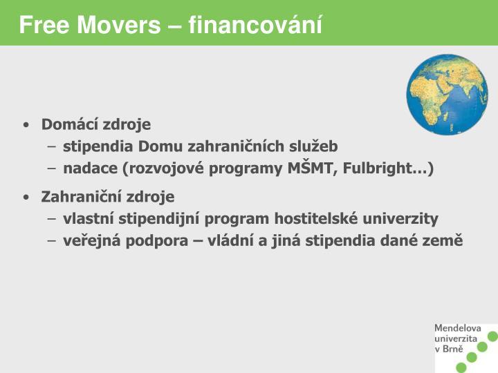 Free Movers – financování