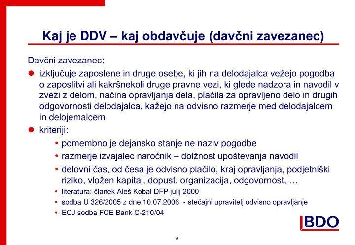 Kaj je DDV – kaj obdavčuje (davčni zavezanec)