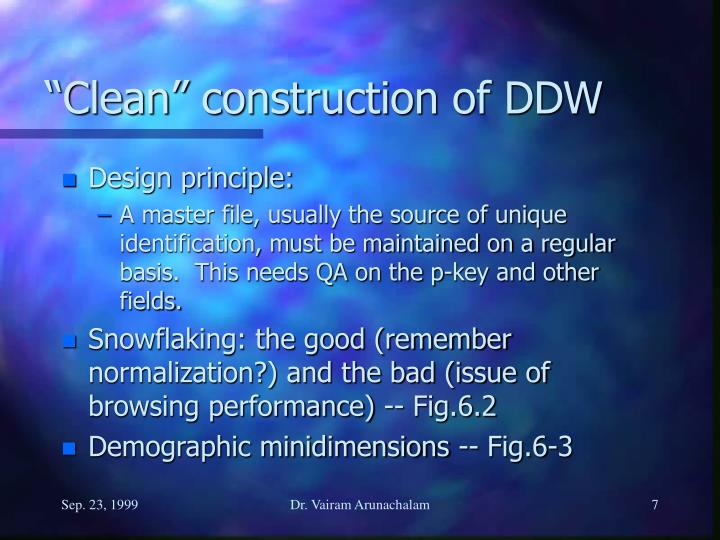 """Clean"" construction of DDW"