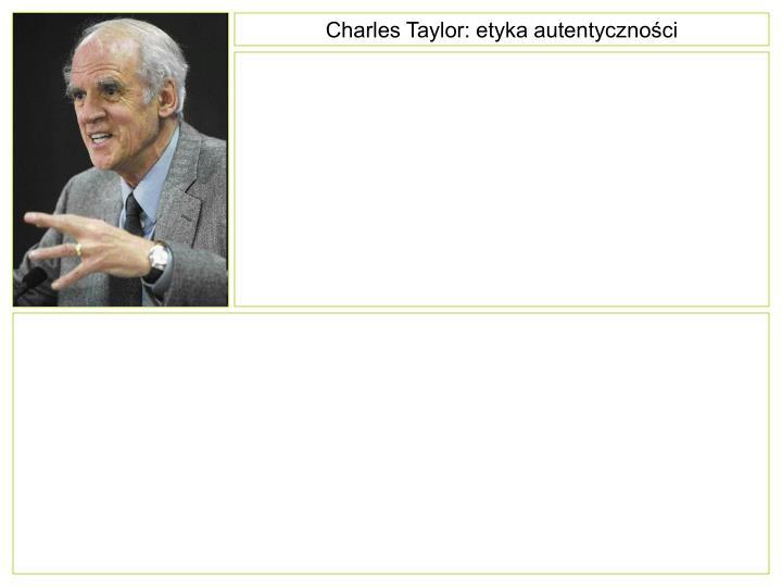 Charles Taylor: etyka autentyczności