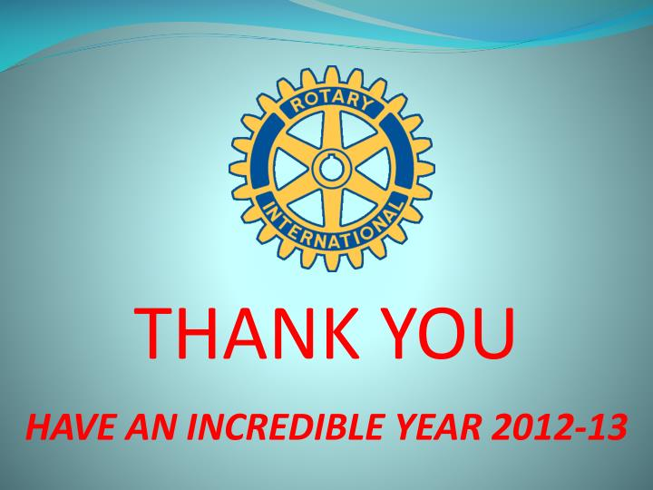 HAVE AN INCREDIBLE YEAR 2012-13