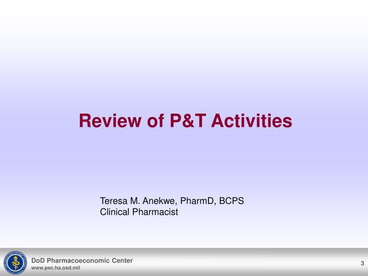 Review of P&T Activities
