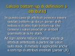 calcolo bottom up di definizioni s attributed